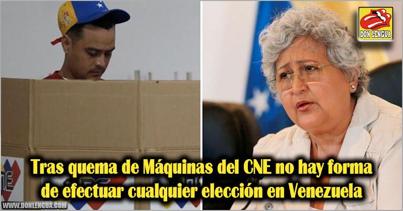 Tras quema de Máquinas del CNE no hay forma de efectuar cualquier elección en Venezuela