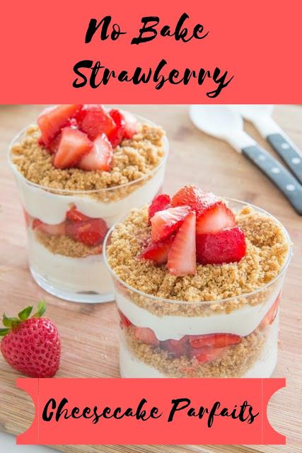 No Bake Strawberry Cheesecake Parfaits #strswberry cheesecake #dinner #valentine