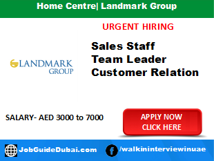 Home Centre Landmark Group career for sales staff, team leader and customer relation job in Dubai