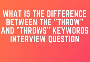 """""""throw"""" and """"throws"""" keywords Interview Question"""