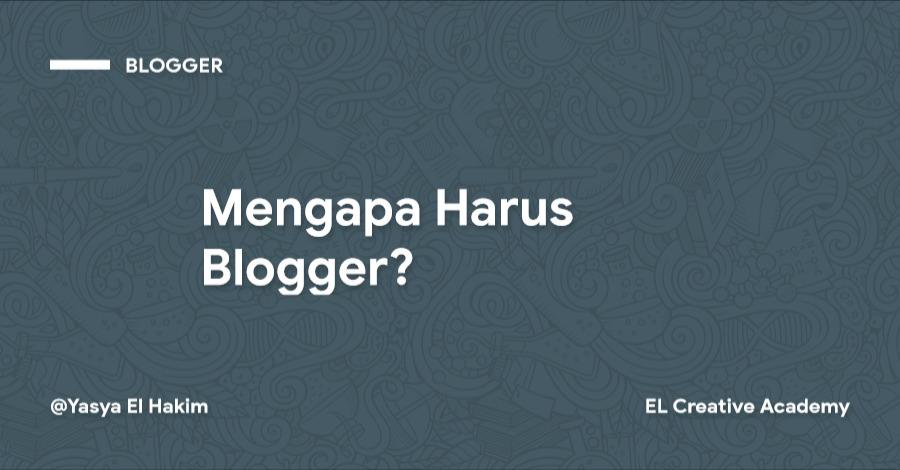 Mengapa Harus Blogger?