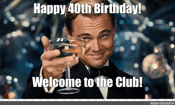 40th Funny Birthday Memes That Are Just Great Special Birthday Wishes