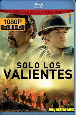Sólo Los Valientes (2017) [1080p BRRip] [Latino-Inglés] [Google Drive-Mega] – By AngelStoreHD