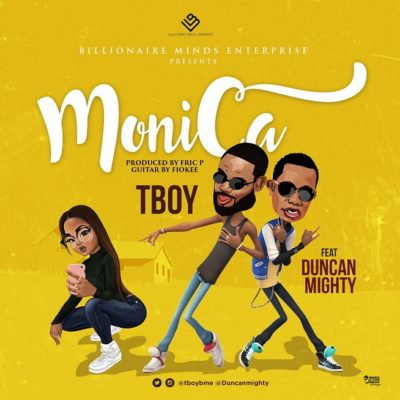 TBoy – Monica ft. Duncan Mighty-mp3made.com.ng