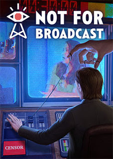 Download:  Not For Broadcast (PC)
