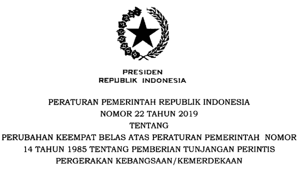 PP Nomor 22 Tahun 2019 Tentang Perubahan Keempat Belas atas PP Nomor 14 Tahun 1985 tentang Pemberian Tunjangan Perintis Kemerdekaan