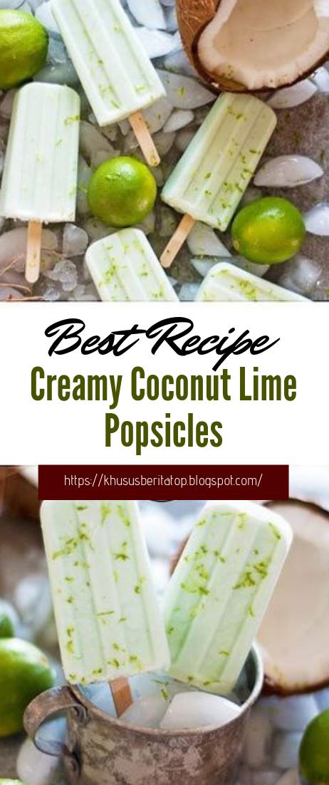 Creamy Coconut Lime Popsicles #desserts #cakerecipe #chocolate #ice #coco