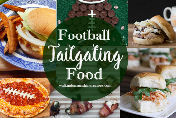 Football Tailgating Food featured on Walking on Sunshine Recipes