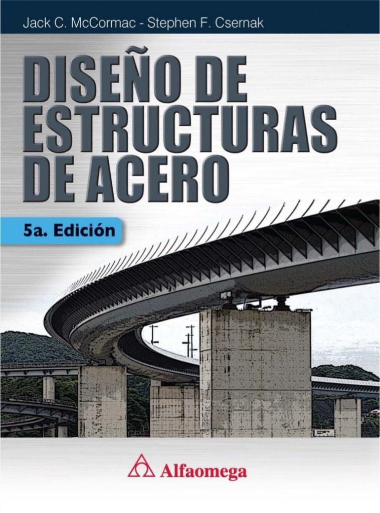 Diseño de estructuras de acero, 5ta. Edición – Jack C. McCormac