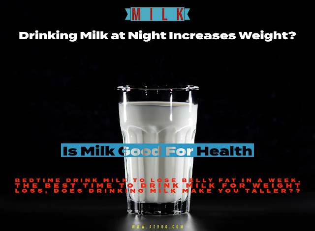 || Drinking milk at night increases weight || IS MILK GOOD FOR HEALTH ??