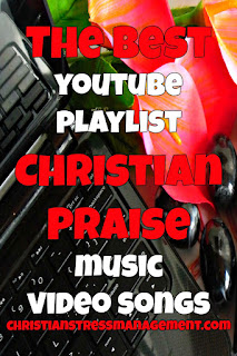 The Best Youtube Playlist for Christian Praise Music Video Songs