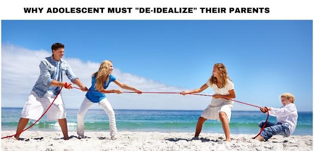 """why adolescent must """"de-idealize"""" their parents"""