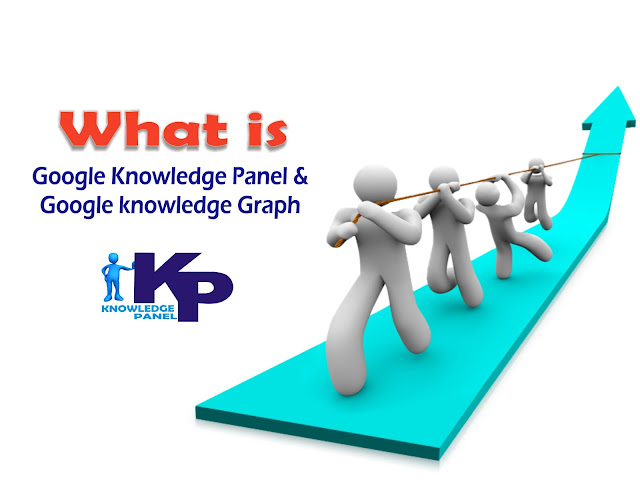 What is Google Knowledge Panel and Knowledge Graph