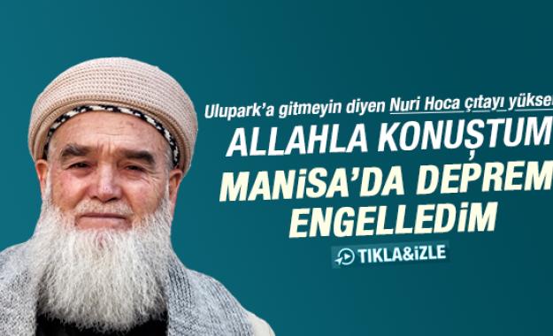 """""""Allah ile konuşup depremi engelledim"""""""