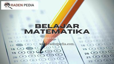 Belajar dan Pembelajaran Matematika - www.radenpedia.com