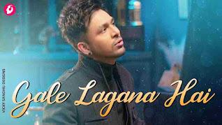 Gale Lagana Hai Lyrics - Tony Kakkar - Neha Kakkar