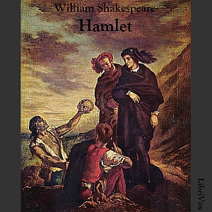 Audiobook :The Tragedy of Hamlet, Prince of Denmark by William Shakespeare