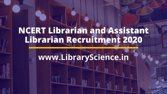 NCERT Librarian and Assistant Librarian Recruitment 2020
