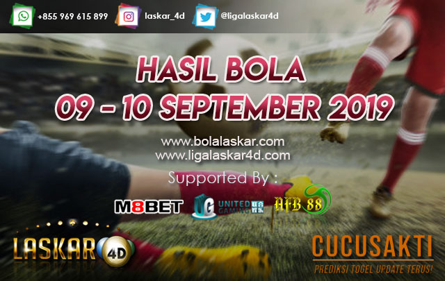 HASIL BOLA TANGGAL 09 – 10 September 2019