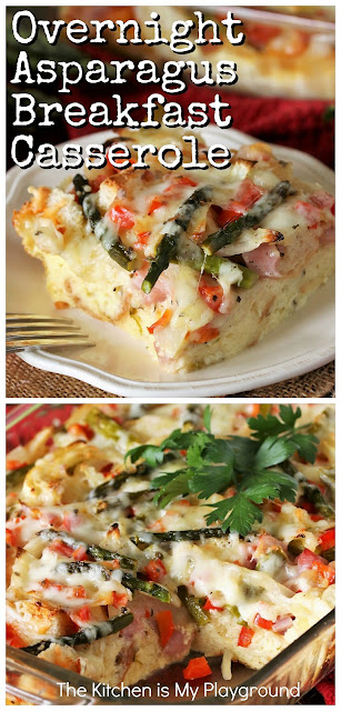 Overnight Asparagus Breakfast Casserole with Ham ~ Loaded with fresh asparagus, chopped ham, & fabulous flavor, this Overnight Asparagus Breakfast Casserole is just perfect for an Easter or spring brunch. Prepare the day before, pop it in the oven in the morning, & dive into its deliciousness for breakfast or brunch. Or, enjoy it as a main dish for dinner. Either way, it's a winner, for sure!  www.thekitchenismyplayground.com