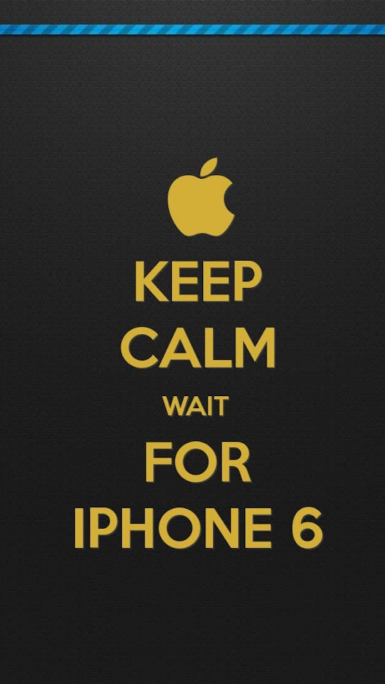 Keep Calm Wait For iPhone 6 Loading Bar  Galaxy Note HD Wallpaper