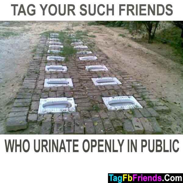 Tag your such friends who urinate in public
