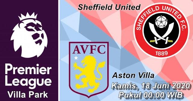Prediksi Aston Villa Vs Sheffield United, Kamis 18 Juni 2020 Pukul 00.00 WIB @ Mola TV