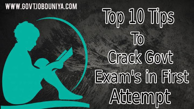 Top 10 tips to crack government exam in first attempt in 2019