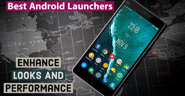 Best Android Launchers To Enhance Looks And Performance