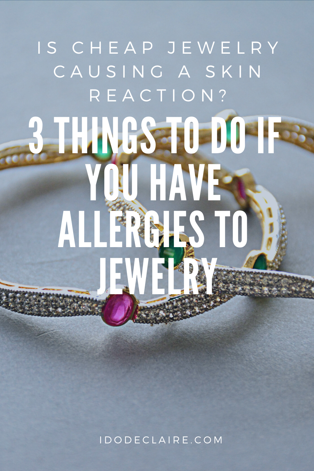 3 Things to Do If You Have A Reaction toYour Jewelry