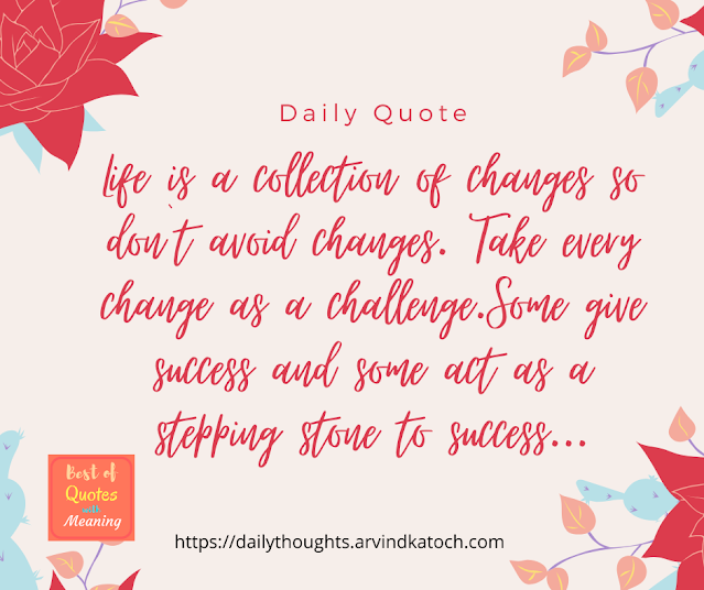 Daily Quote with Meaning (Life is a collection of changes)