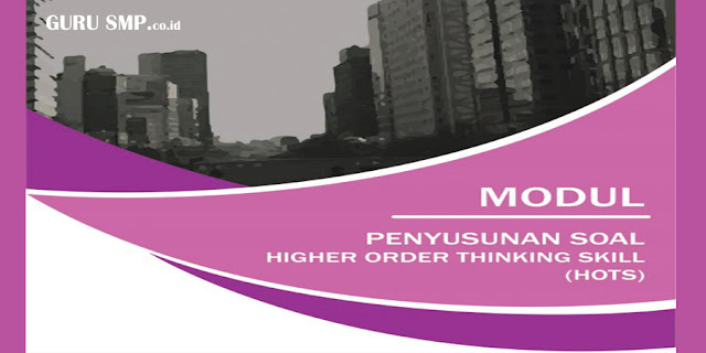 https://www.gurusmp.co.id/2018/05/download-modul-penyusunan-soal-higher.html