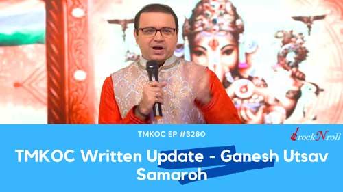 TMKOC-Written-Update-Ganesh-Utsav-Samaroh-EP-3260
