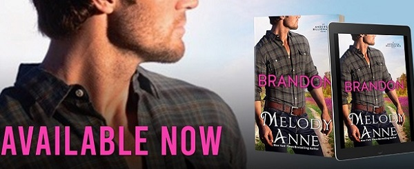 Brandon by Melody Anne Available Now