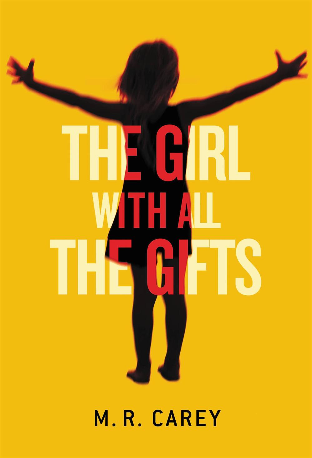 The Girl with All the Gifts (M.R. Carey)