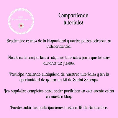 http://scrap12pasosparanoparar.blogspot.mx/2016/09/compartiendo-tutoriales-celebrando-las.html