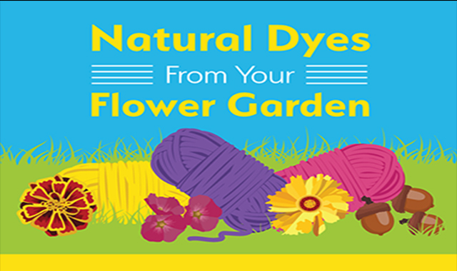 Natural Dyes From Your Flower Garden