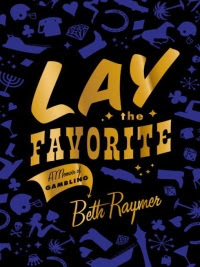Lay the favorite de Film