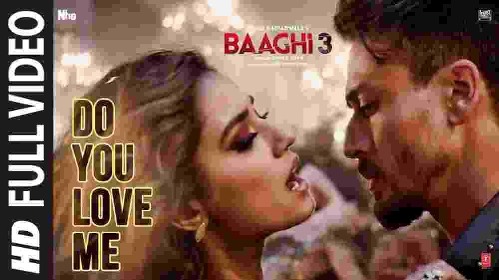 Do You Love Me Lyrics - Baaghi 3