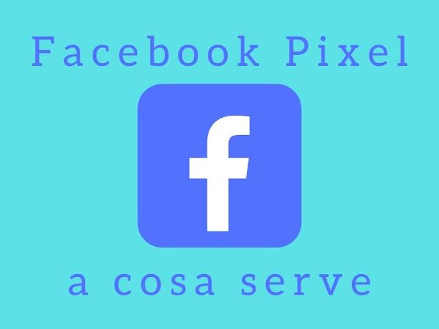 Facebook Pixel: cos'è e come integrarlo sul sito
