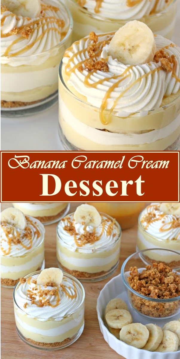 Banana Caramel Cream Dessert #dessertrecipes