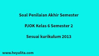 Soal PAS/UAS PJOK kelas 6 semester 2