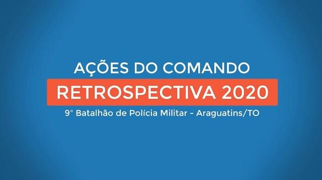 ARAGUATINS: Retrospectiva 2020 das ações do Comando do 9º BPM e homenagem de Fim de Ano