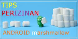 Tips Atur Izin Aplikasi di Android Marshmallow