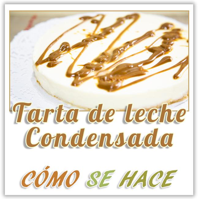 TARTA DE LECHE CONDENSADA SIN HORNO