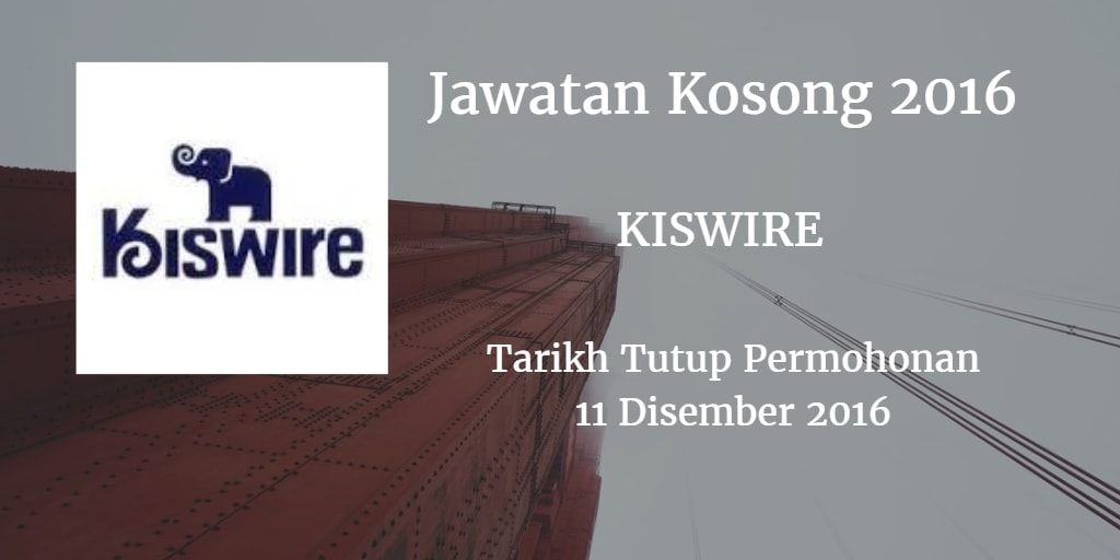 Jawatan Kosong KISWIRE 11 Disember 2016