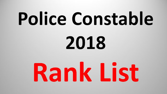 Police Constable 2018 - Rank Lists
