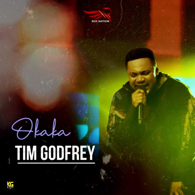 Music: Tim Godfrey – Okaka
