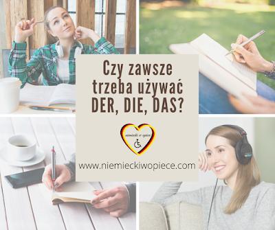 Czy w języku niemieckim zawsze trzeba używać rodzajników DER, DIE, DAS?