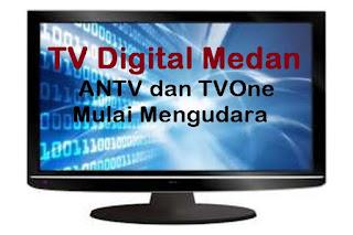 Channel TV Digital Medan Terbaru Pertengahan April 2021, Mux Viva ANTV Dan TVOne Mulai Mengudara